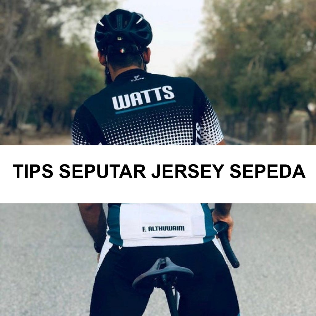 Tips Seputar Jersey Sepeda